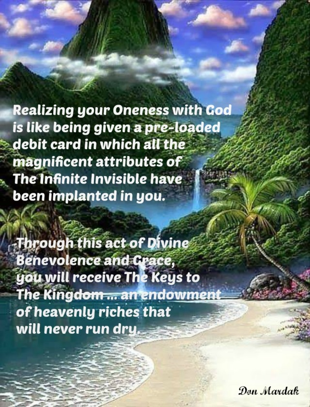 Realizing your Oneness with God is like being given a pre-loaded
